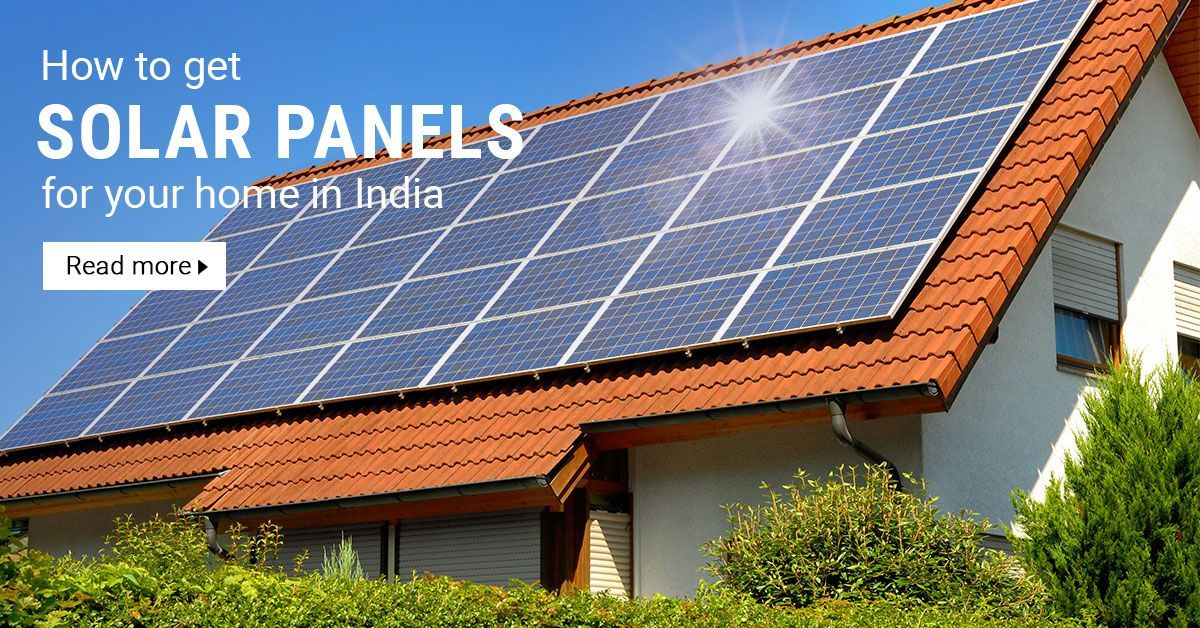 How To Get Solar Panels For Your Home In India