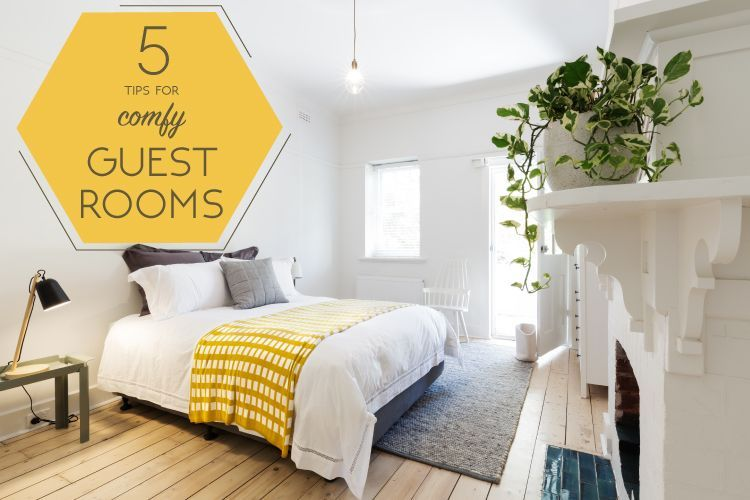 5 Tips To Create A Comfortable Guest Room