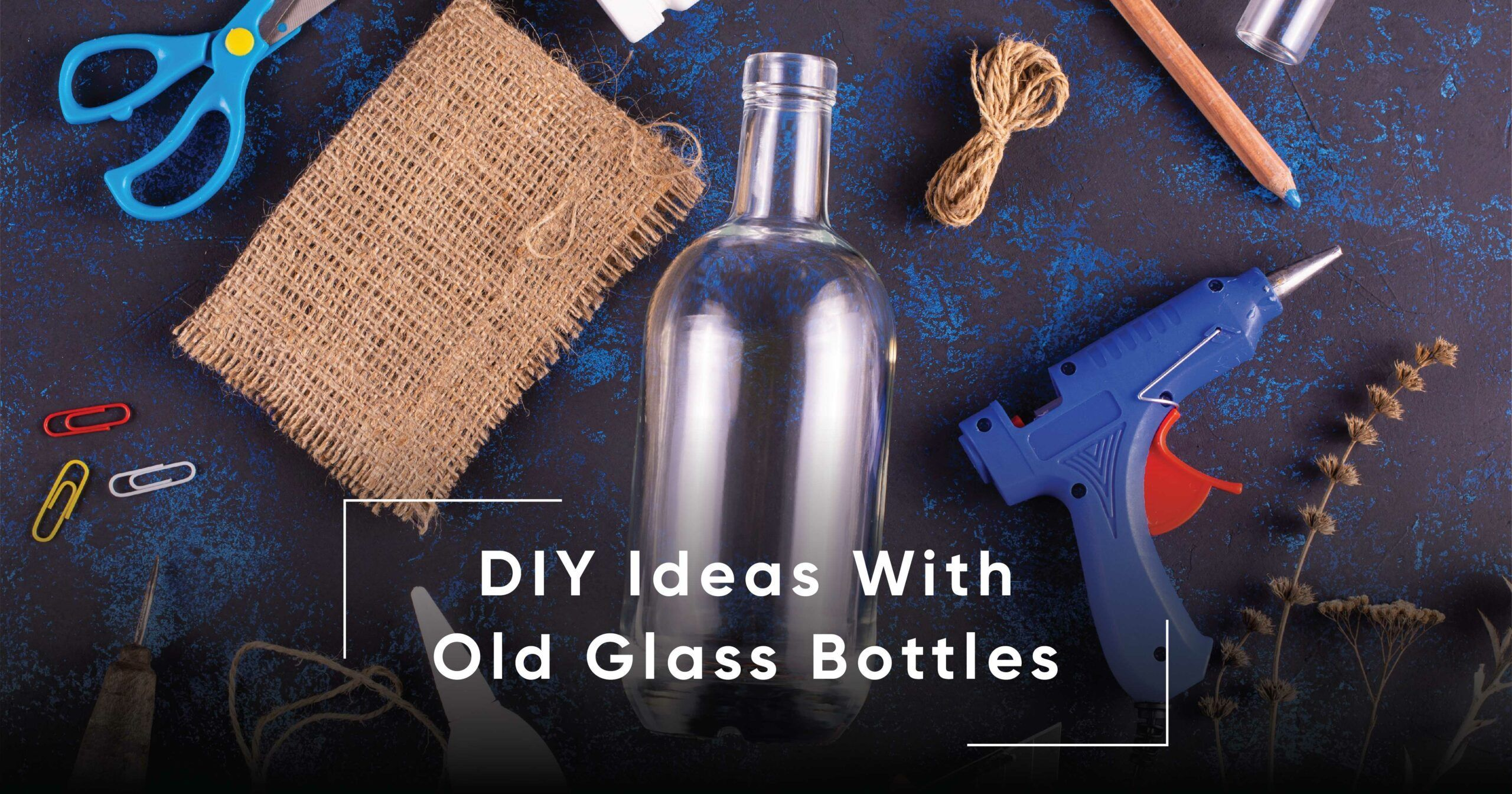 10 Easy DIY Ideas With Glass Bottles That Will Brighten Your Day