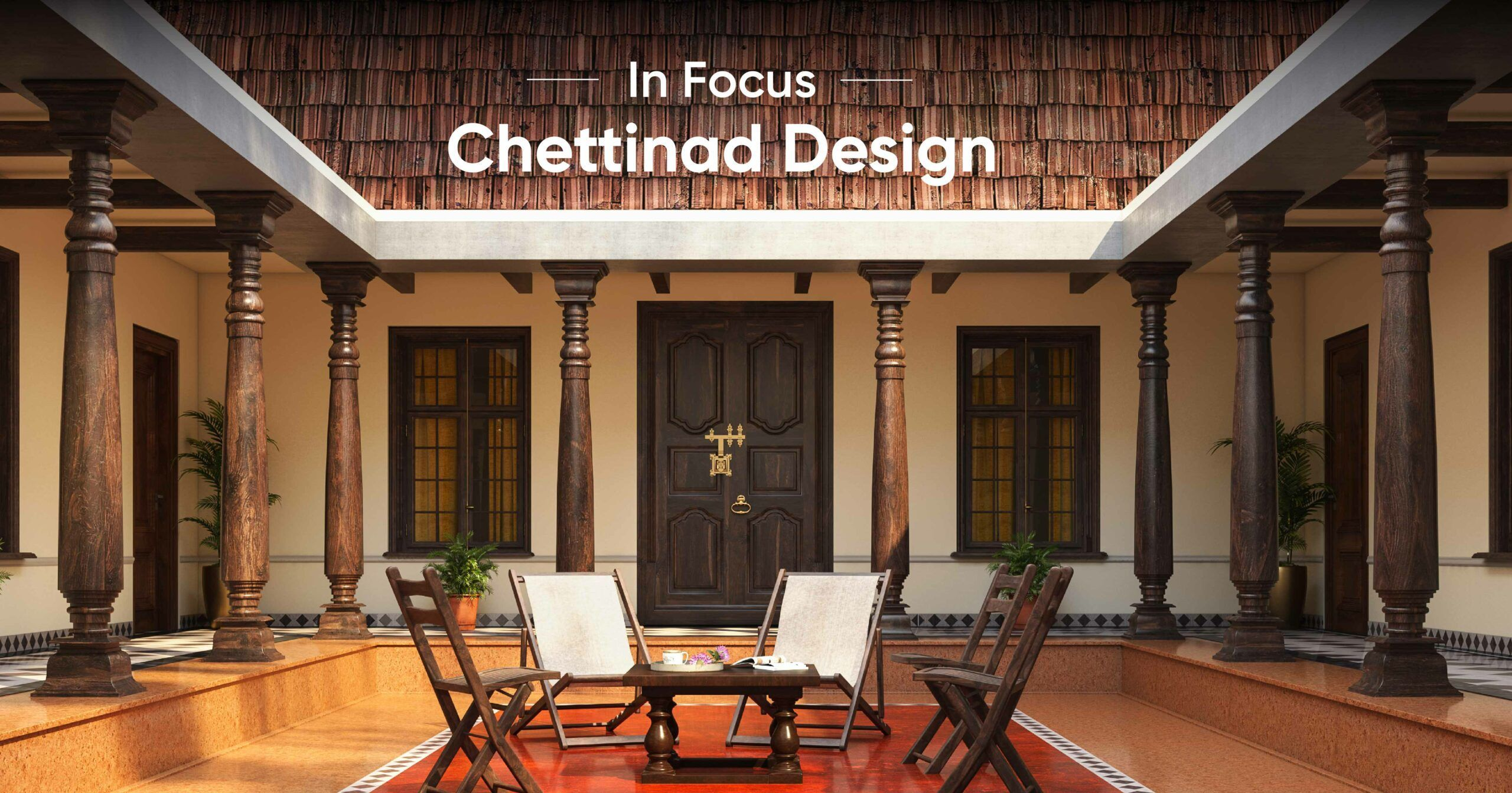 Lessons You Need To Learn From Remarkable Chettinad Interiors