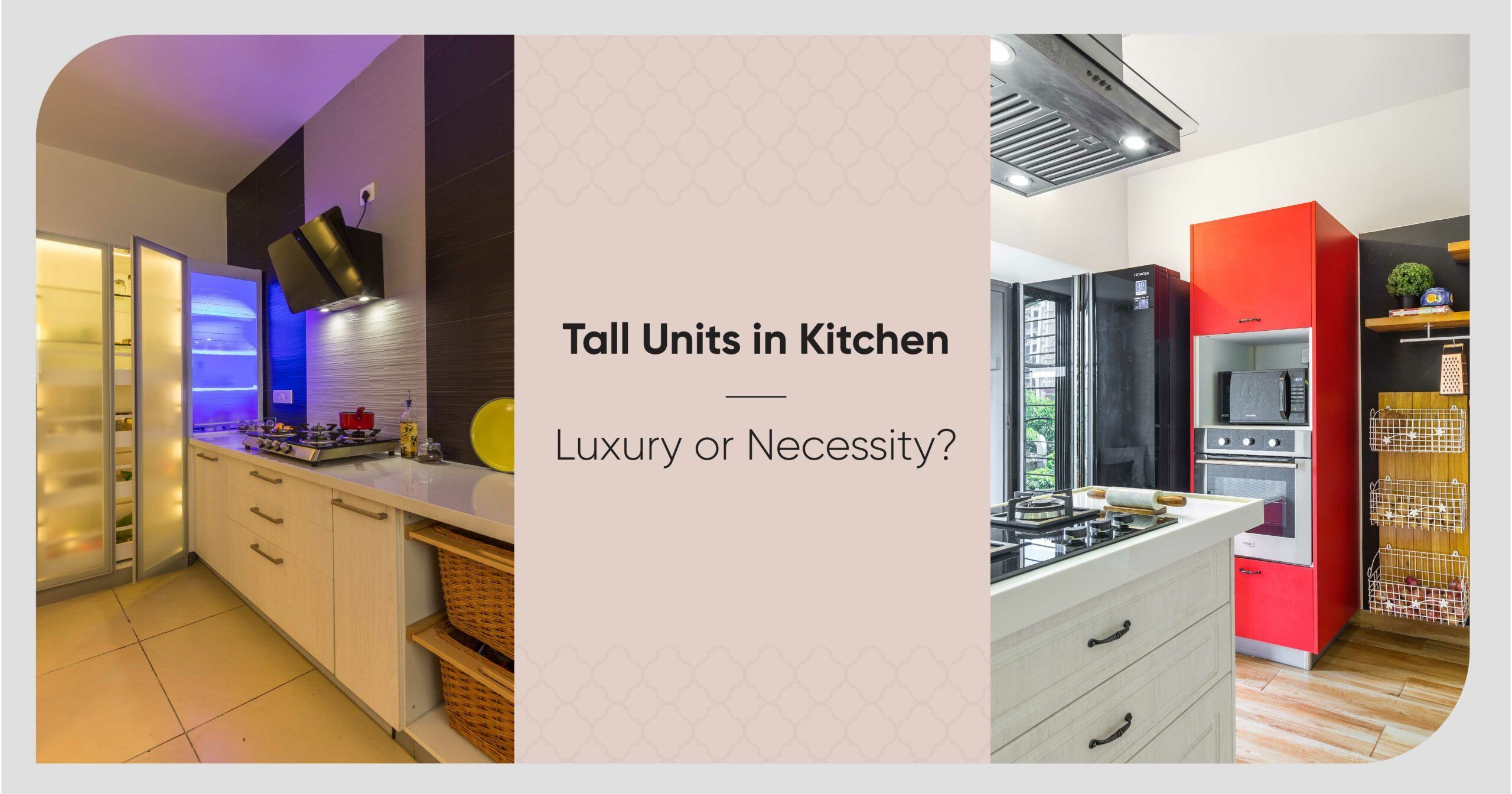 Why Designers Recommend a Tall Unit for Every Kitchen