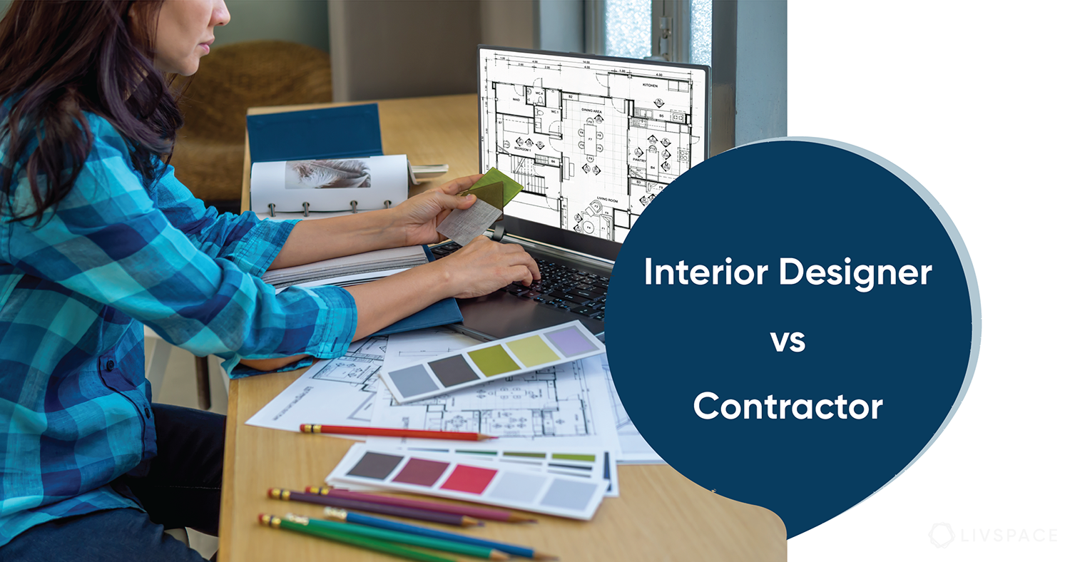 Interior Designer or Contractor: Here's How to Decide
