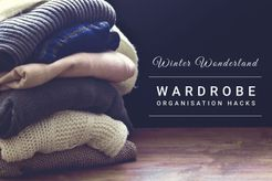 Winter Wonderland: Wardrobe Organisation Hacks