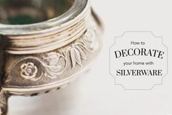 How To Decorate Your Home With Silverware