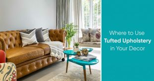 What is Special About Tufted Upholstery and How Can It Enhance Your Interiors?