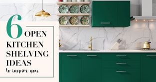 6 Open Kitchen Shelving Ideas to Inspire you