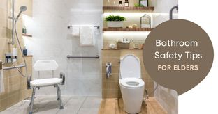 How to Make Bathrooms Safe for the Elderly?