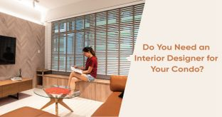 How Can an Interior Designer Help You With Your Condo?