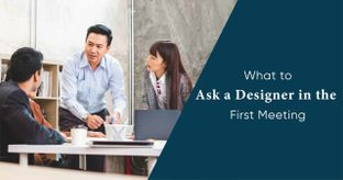 Meeting Your Interior Designer for the First Time?