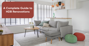 Everything You Need to Know About Renovating Your HDB